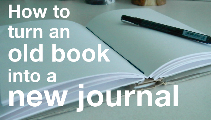 How to turn an old book into a new journal itsalisa for How to make an old book