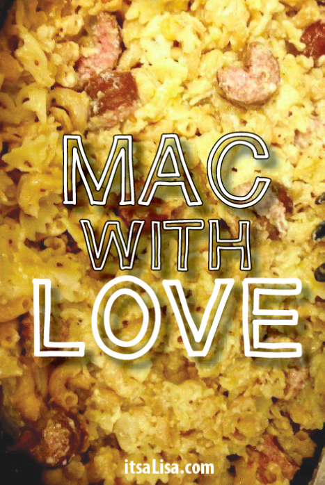 Mac with Love, mac and cheese made with love, itsaLisa.com